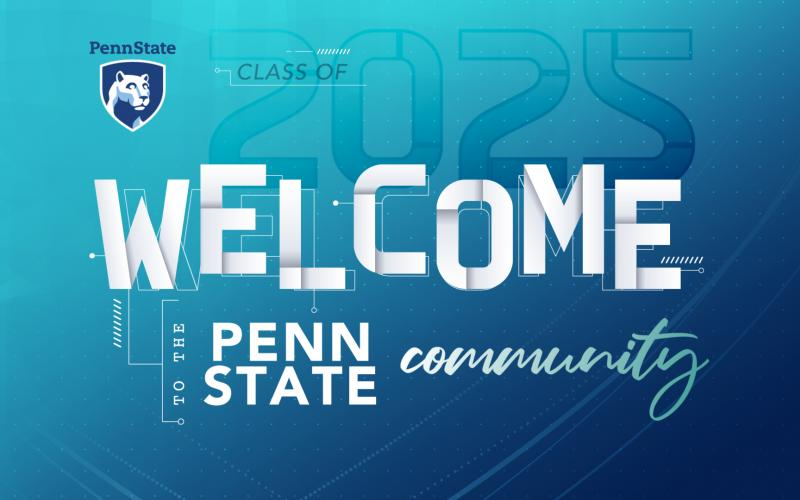 Text graphic with the words Welcome to Penn State Class of 2025 in white on a blue gradient background.
